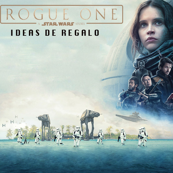 Objetos de Regalo de Rogue One. Merchandasing de la película